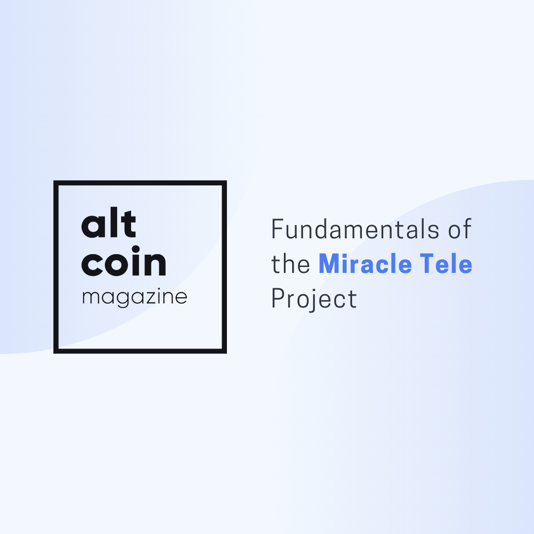 Fundamentals of the Miracle Tele Project – ALTCOIN MAGAZINE – Medium