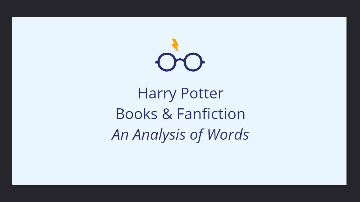 Harry Potter Books & Fanfiction—An Analysis of Words