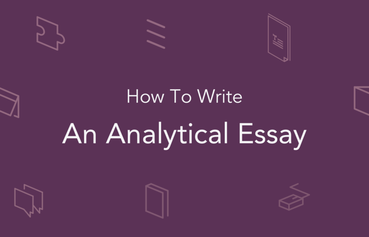 how to write an analytical essay   help with assignment  medium even high school students are usually conversant with what an analytical  essay does the simplest definition of an analytical essay would be that it  is an