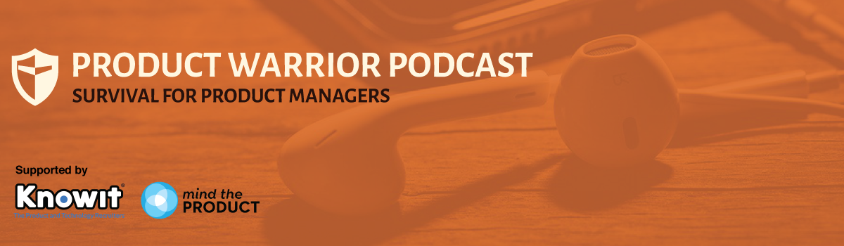 Product Warrior Podcast