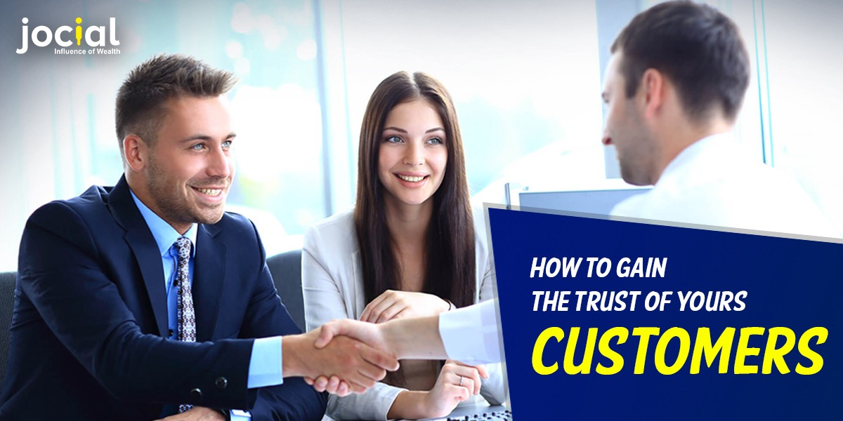 How To Gain The Trust Of Your Customers?