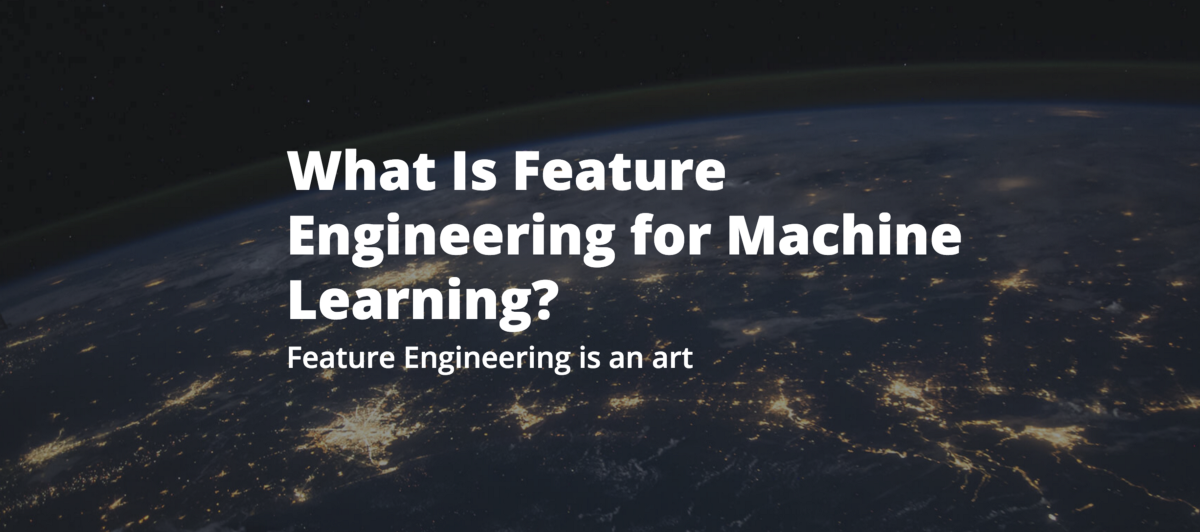 What Is Feature Engineering For Machine Learning Mindorks Medium