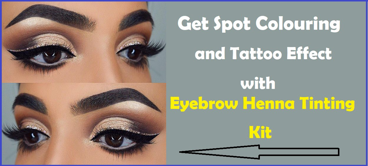 This Eyebrow Henna Tinting Kit Gets You Spot Colouring With Tattoo