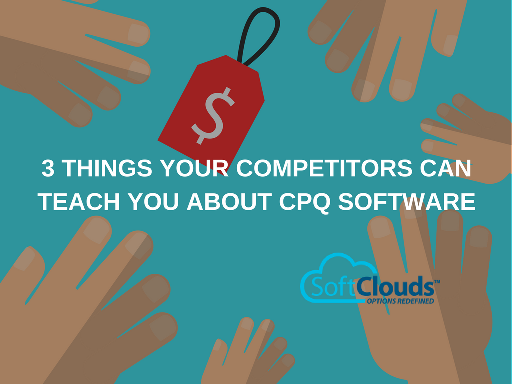 3 Things Your Competitors Can Teach You About CPQ software