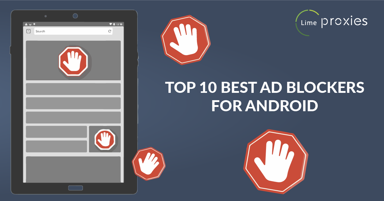 Top 10 Best Ad Blockers For Android – Lime Proxies – Medium