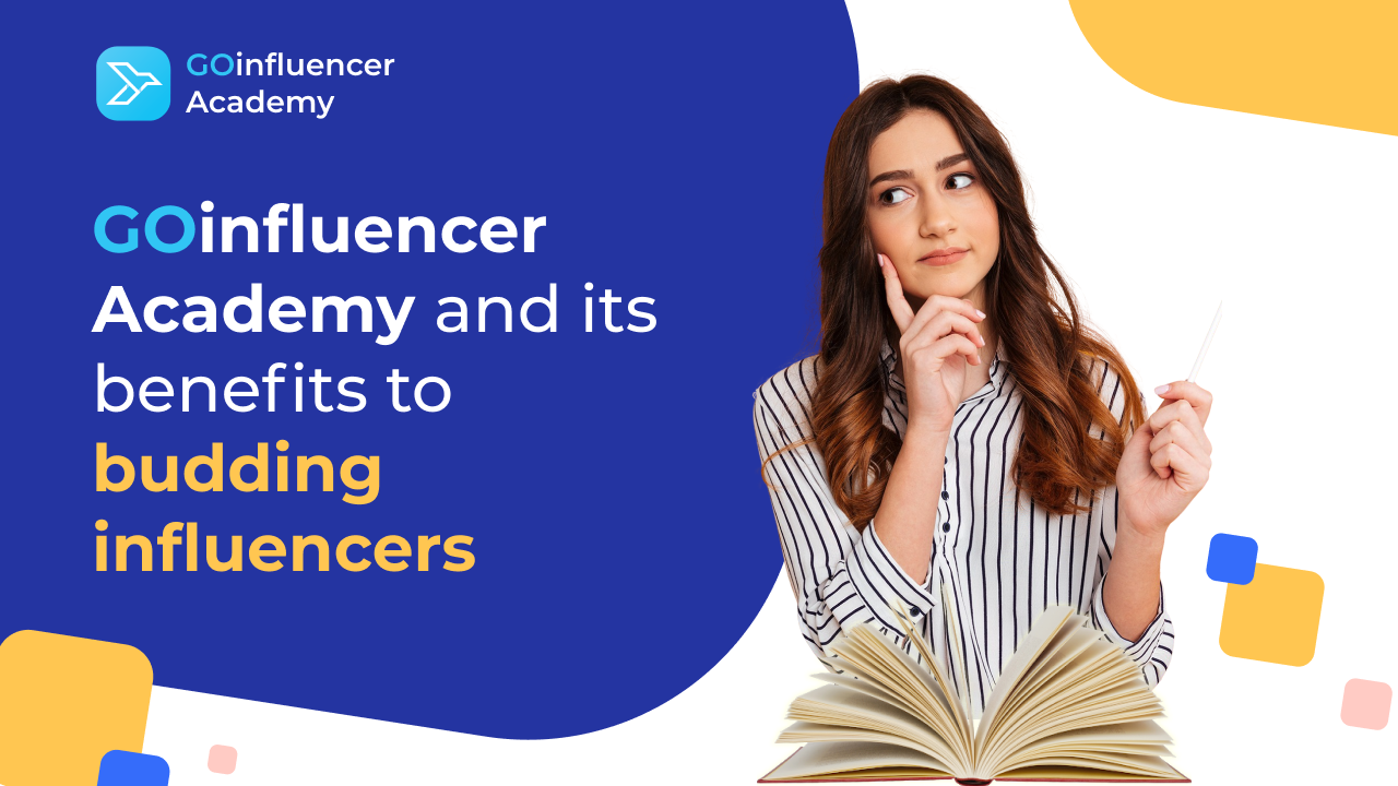 GOinfluencer Academy and its benefits to budding influencers
