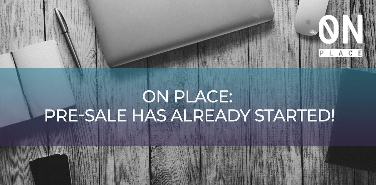 On Place: Pre-Sale has already started! – OnPlace Inc. – Medium