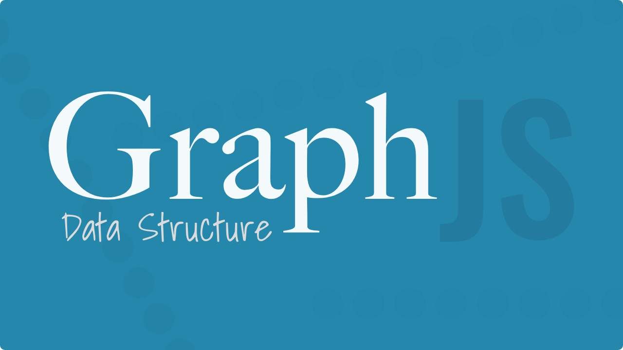 Graph Data Structure Implementation in JavaScript