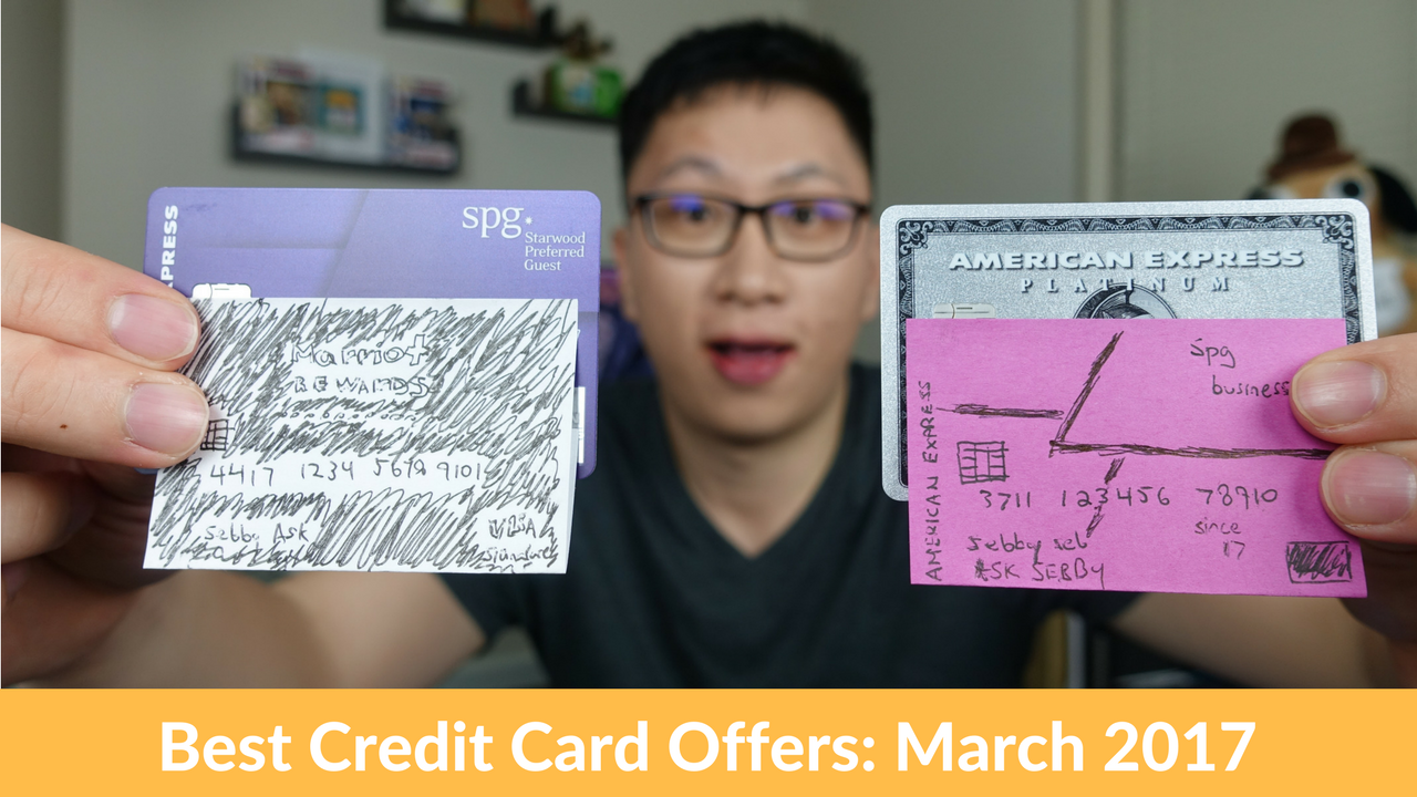 Best credit card offers march 2017 asksebby this month were looking at the amex platinum amex spg 35k amex spg business 35k and the chase marriott 100k here are the best credit cards magicingreecefo Images