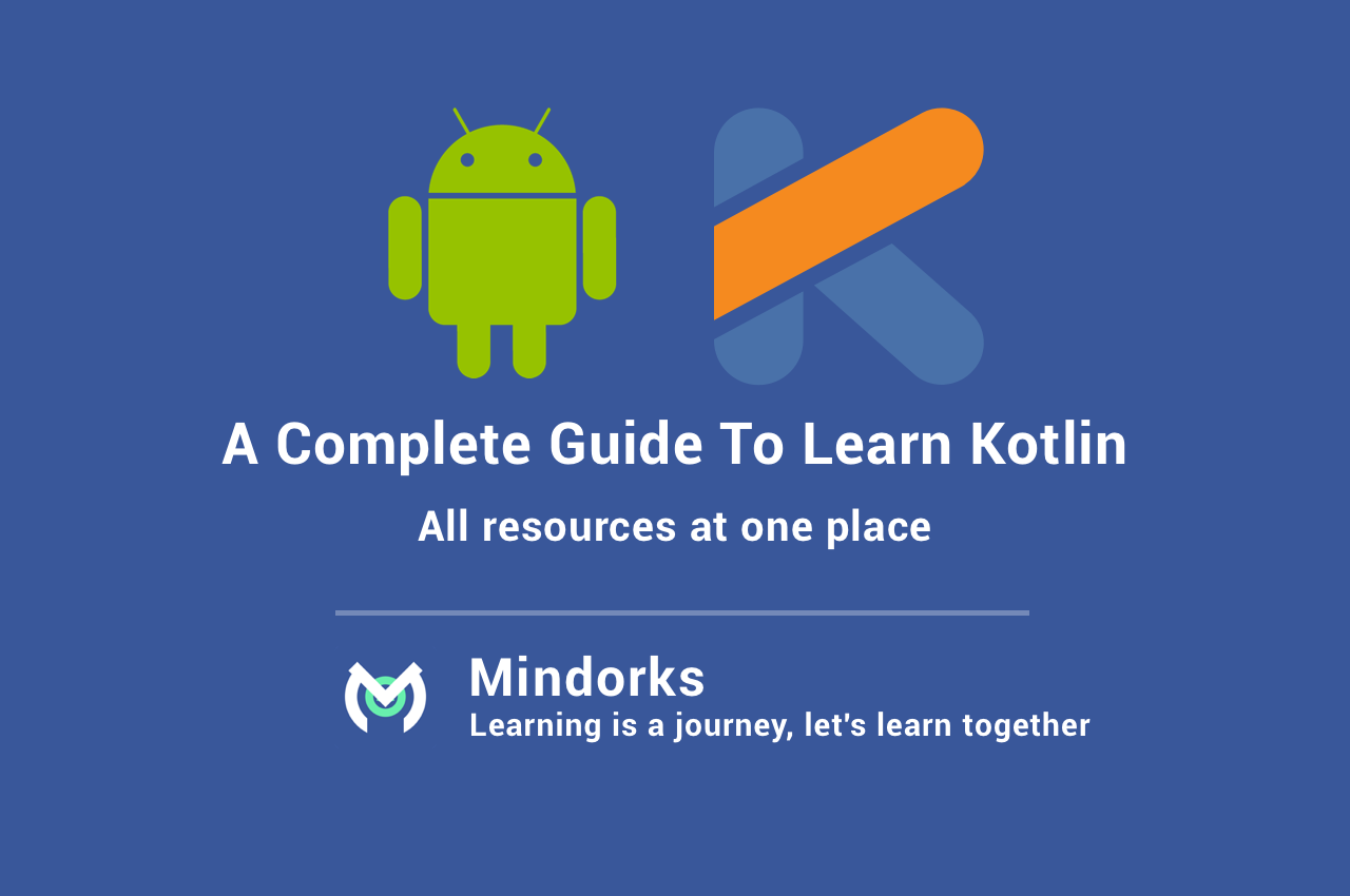 A complete guide to learn kotlin for android development a complete resources and tutorials to learn kotlin for android development at one place baditri Images