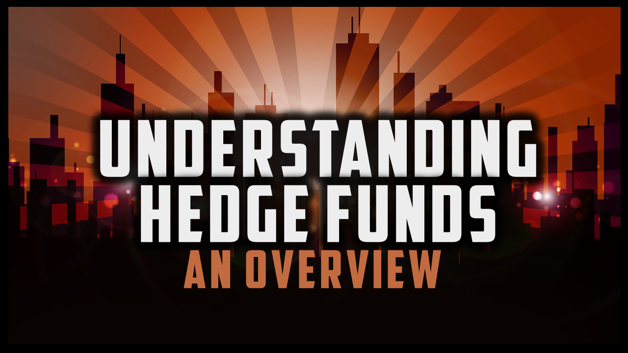 understanding hedge funds (key points/cheat sheet) – the duomo