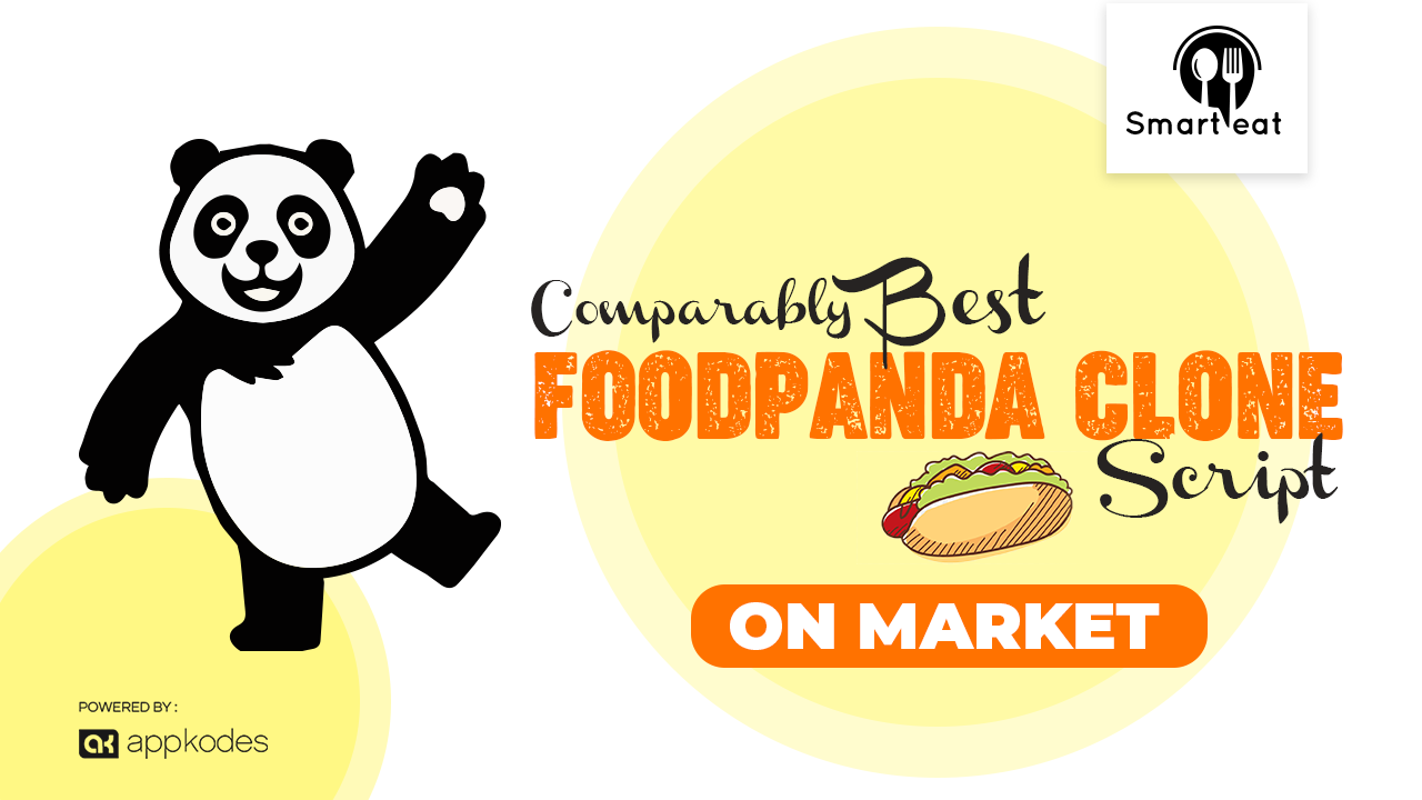 Comparably Best Foodpanda Clone Script On Market – Appkodes – Medium