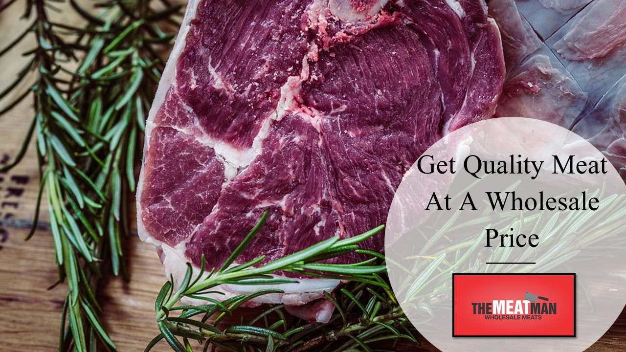 Get Quality Meat At A Wholesale Price — The Meat Man