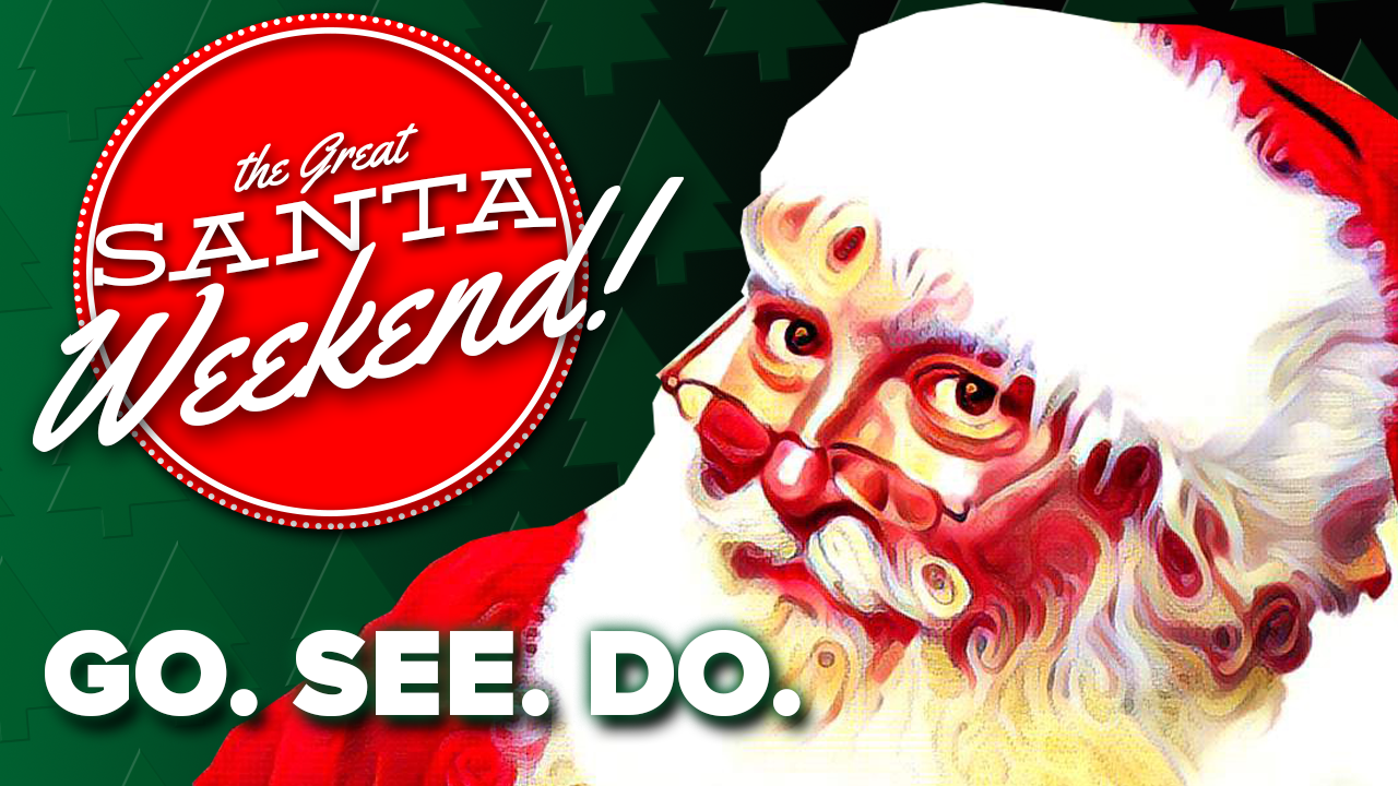 Go. See. Do: the Great Santa Weekend – PULP Newsmag