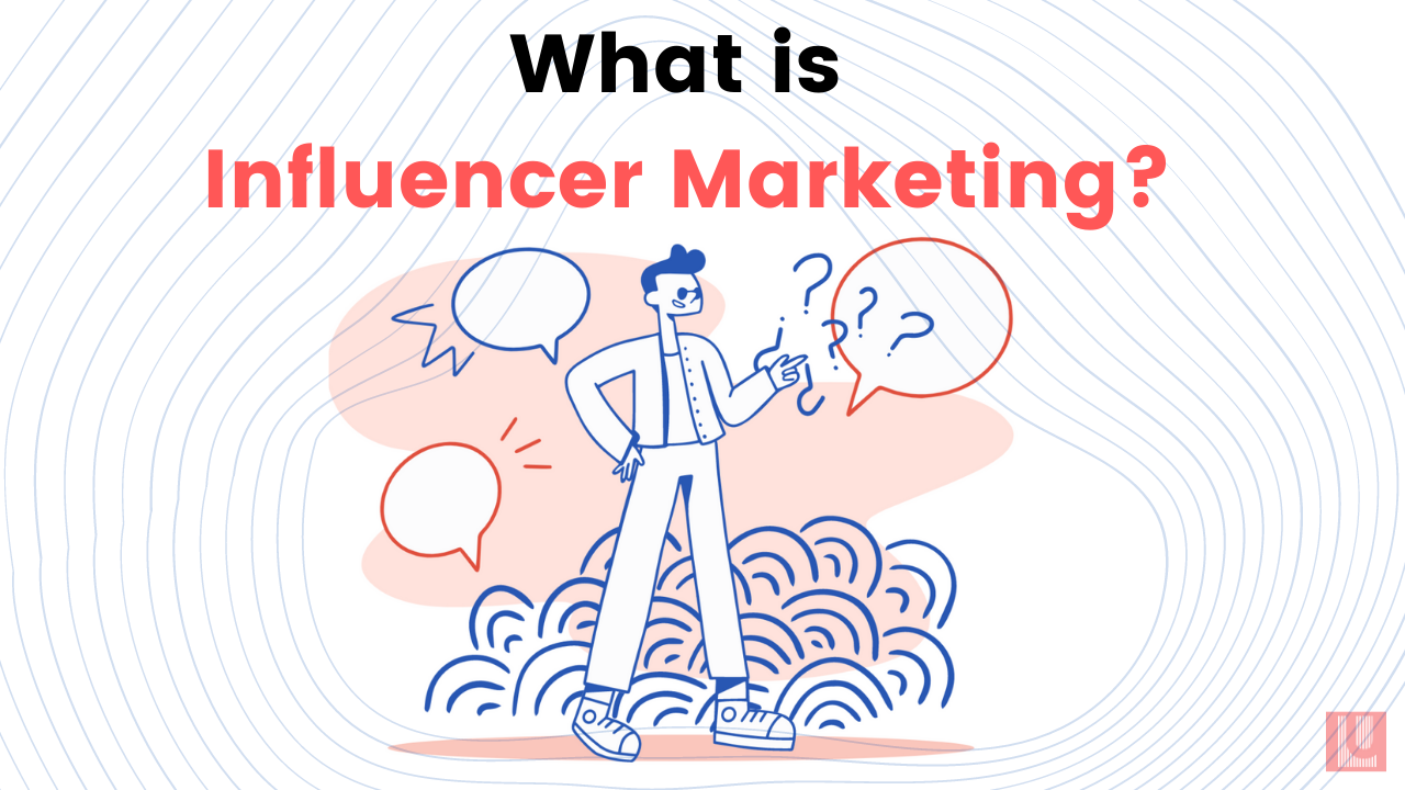 Practical Intro to Influencer Marketing: What You Need to Know