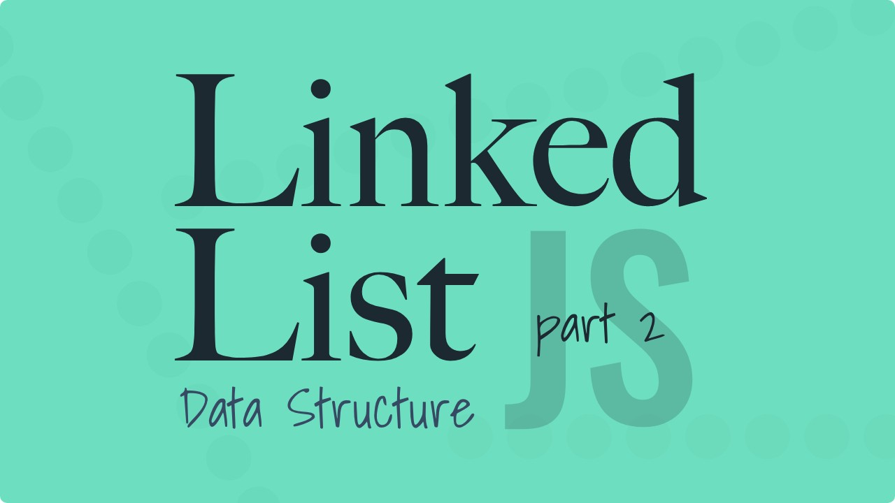 Linked List in JavaScript: How to Create Double and Sorted Lists
