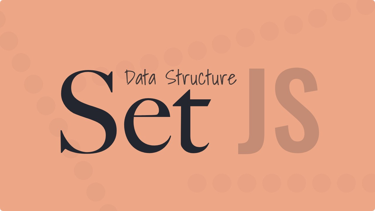 An Introduction to the Set Data Structure in JavaScript