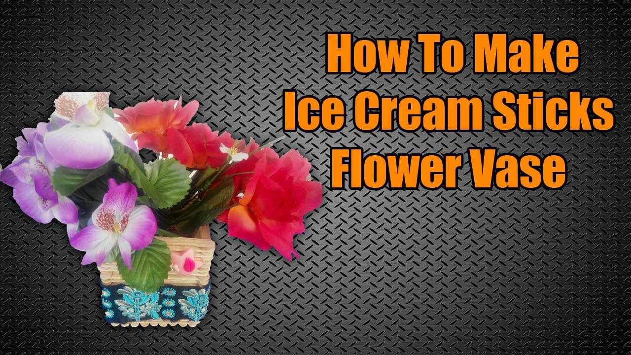 That You Can Make A Awesome Flower Sticks Vase Using Some Ice Cream Or Popsticks Its Really Cool Idea To This At Home