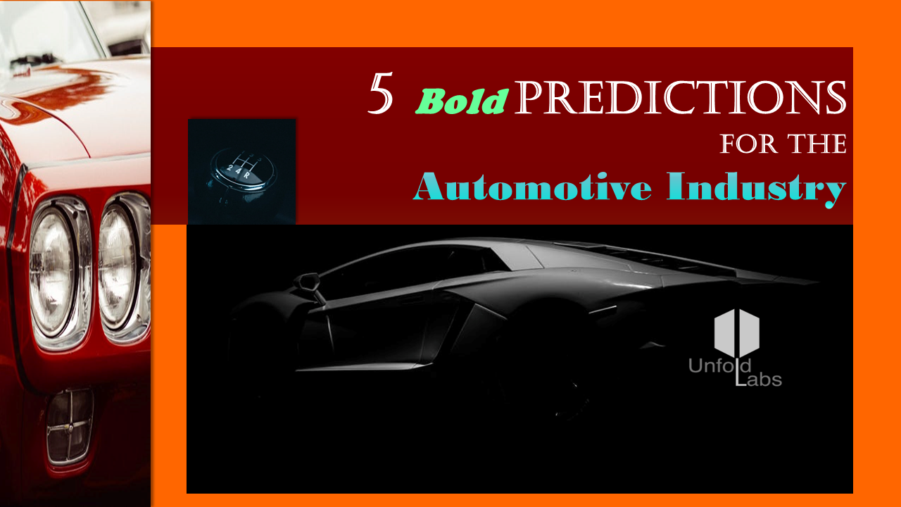 Five Bold Predictions For The Automotive Industry Unfoldlabs Medium