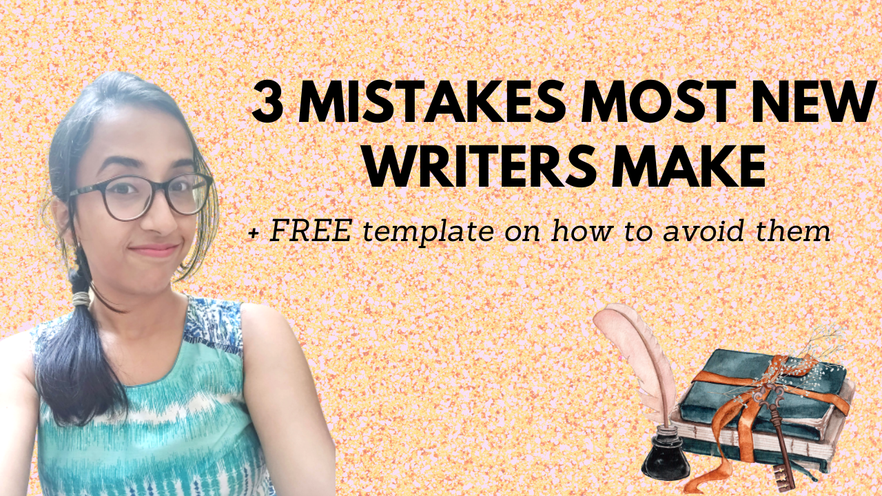 3 Common Mistakes Most New Writers Make