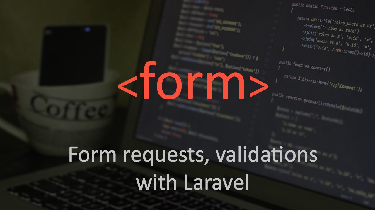 Use Laravel's Form request for multiple cases – INANI El Houssain ...