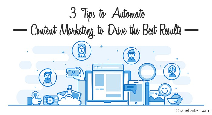 3 Tips to Automate Content Marketing to Drive the Best Results