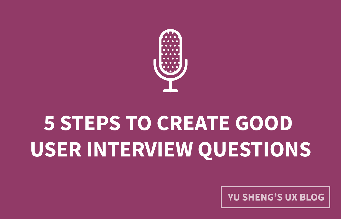 steps to create good user interview questions by metacole a 5 steps to create good user interview questions by metacole a comprehensive guide