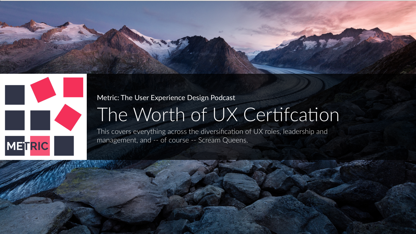 The Worth Of Ux Certification The Metric Medium