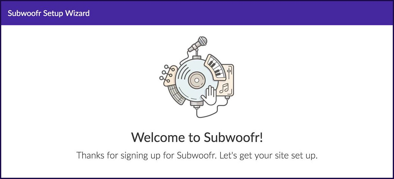 We launched a beta of Subwoofr just two months after starting the business. For us, hitting the market early was key to getting early adoption and validation of our idea, product and vision.