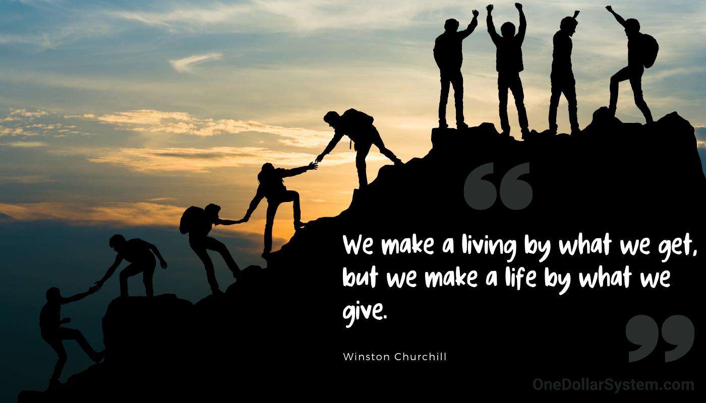 """""""We make a living by what we get, but we make a life by what we give.""""—Winston Churchill"""