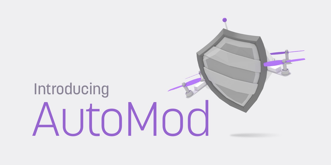 Moderators Are The Sword Now Automod Is The Shield