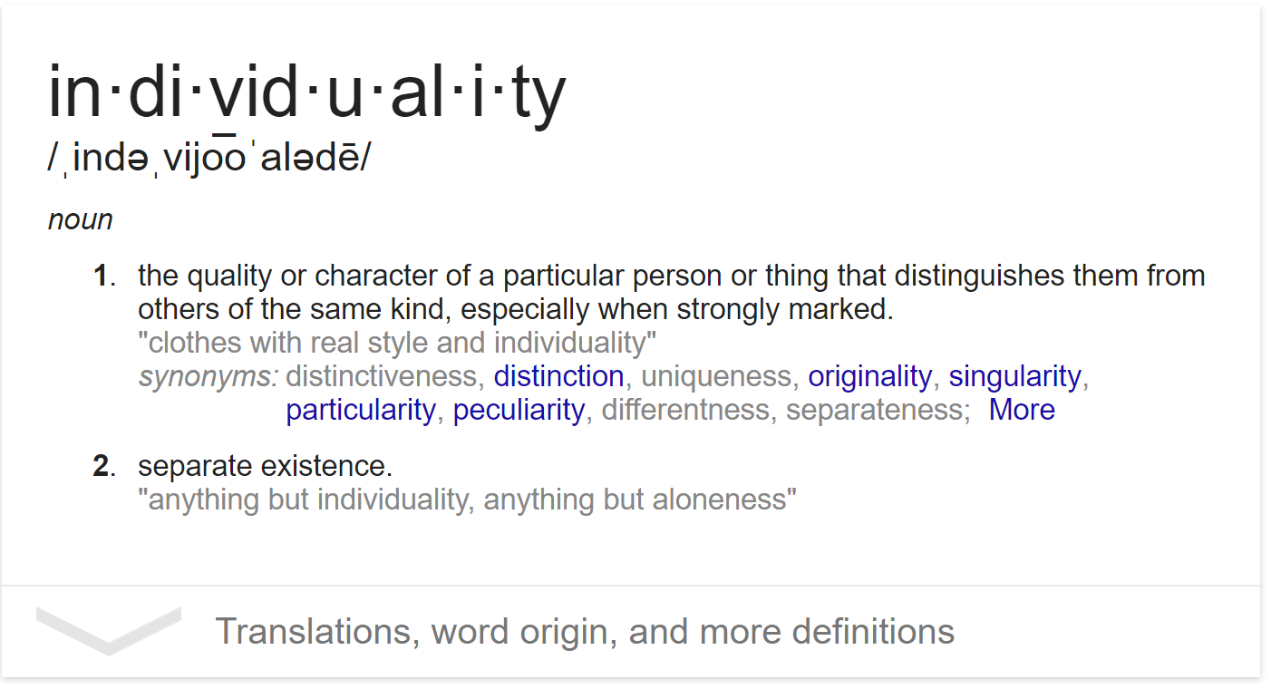 Individuality is the unique qualities of a person
