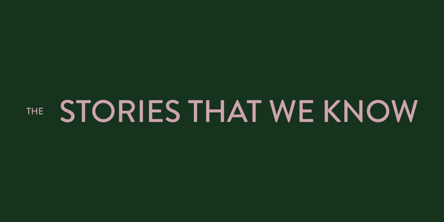 The stories that we know