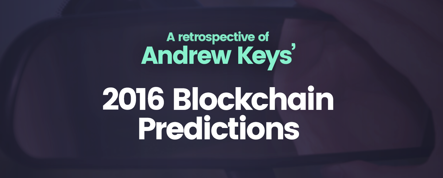 Which of these 2016 Blockchain Predictions Came True?