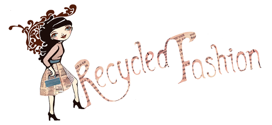 Guest Blogger of the Month: Recycled Fashion – Sustainable