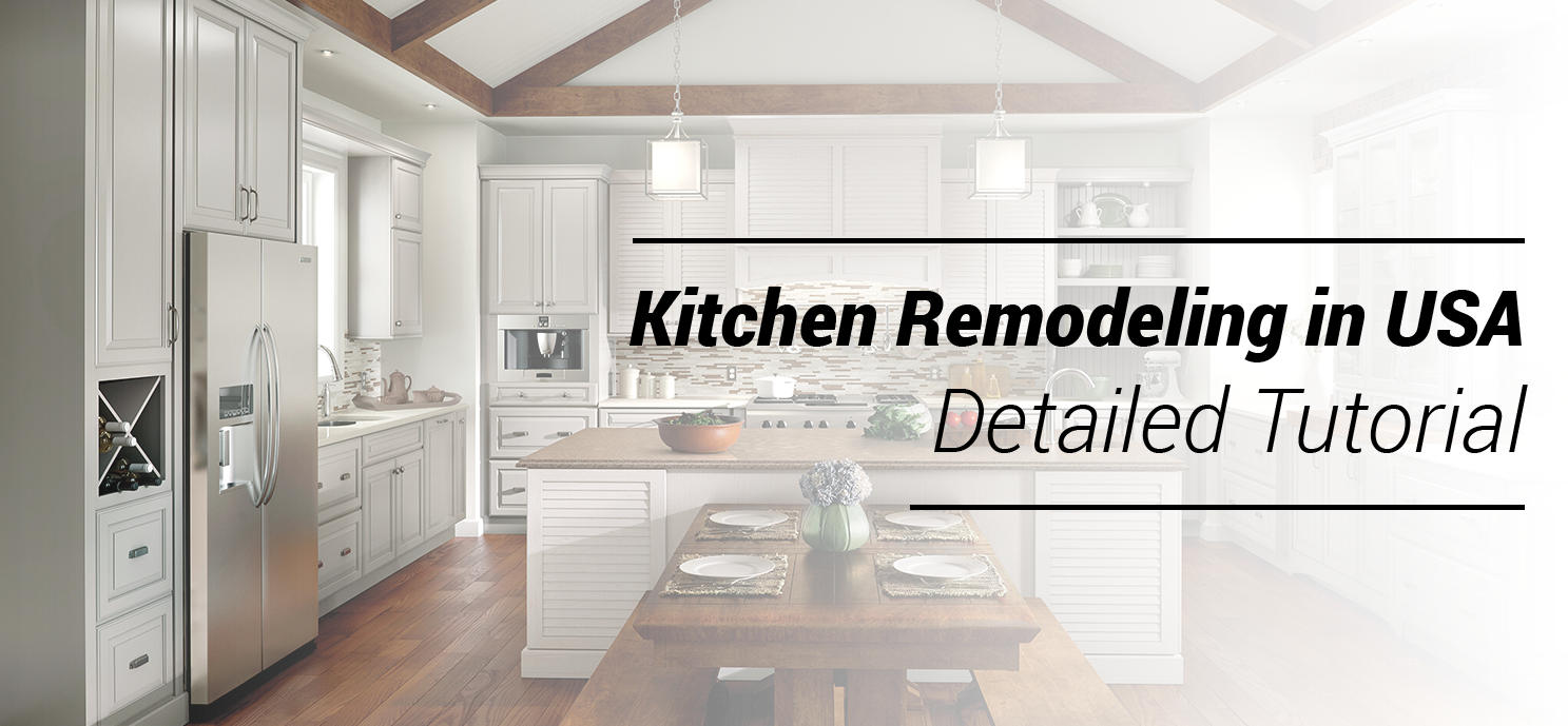 Kitchen Remodeling in USA. Cheat sheets. For practitioners. Detailed ...