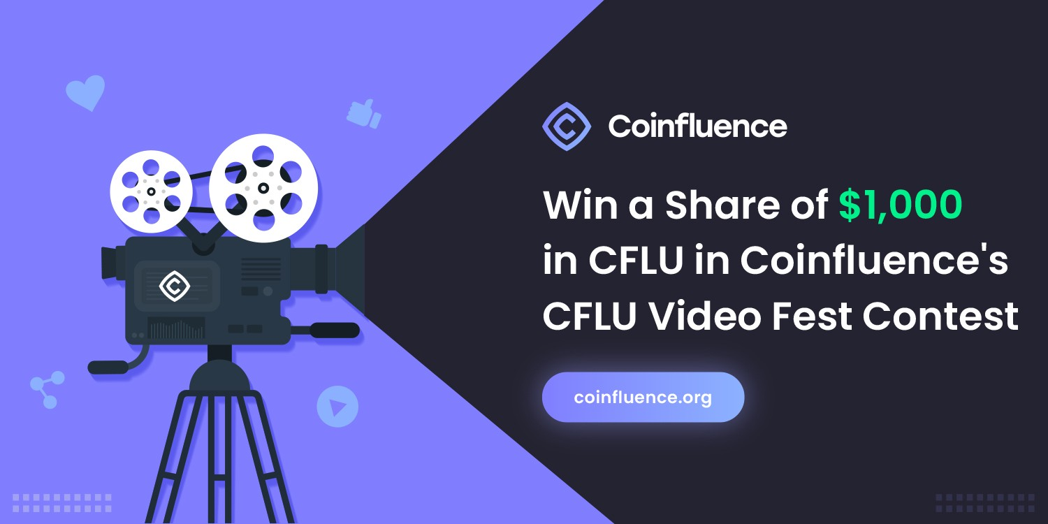Join Coinfluence's CFLU Video Fest Contest and Win a Share of ,000 in CFLU