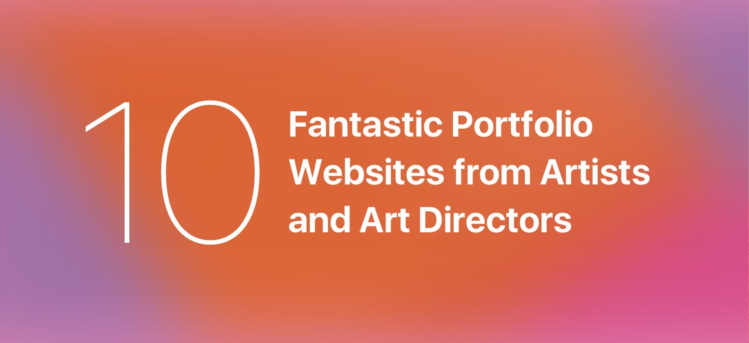 10 Fantastic Portfolio Websites From Artists And Art Directors