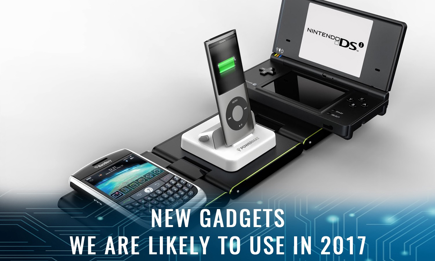 Amazing 5 New Gadgets For The Year 2017