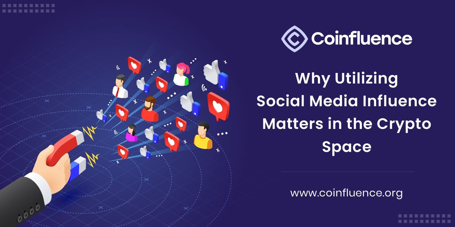 Why Utilizing Social Media Influence Matters in the Crypto Space