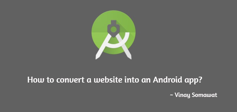 How to convert a website into an Android app from scratch?