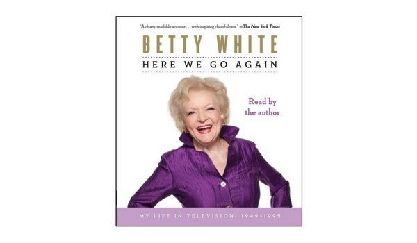 Apartminty Fresh Picks: Summer Roadtrip Essentials   Here We Go Again: My Life In Television by Betty White Audiobook