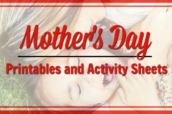 Mother's Day Printables and Activity Sheets - Featured
