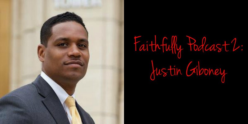 Justin Giboney appear on Faithfully Podcast to discuss urban Christians and political engagement.