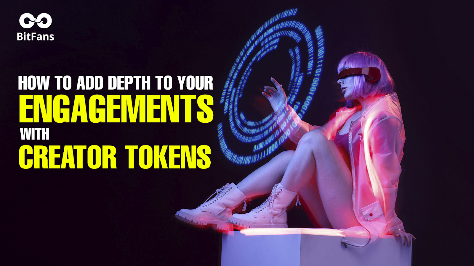 BitFans: How To Add Depth To Your Engagements With Creator Tokens