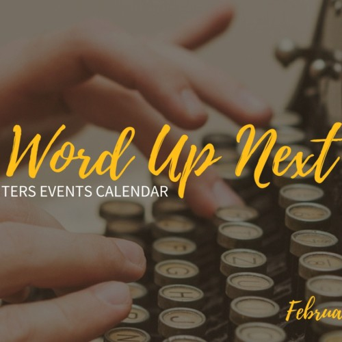 Word Up Next Writers Events - February 2017