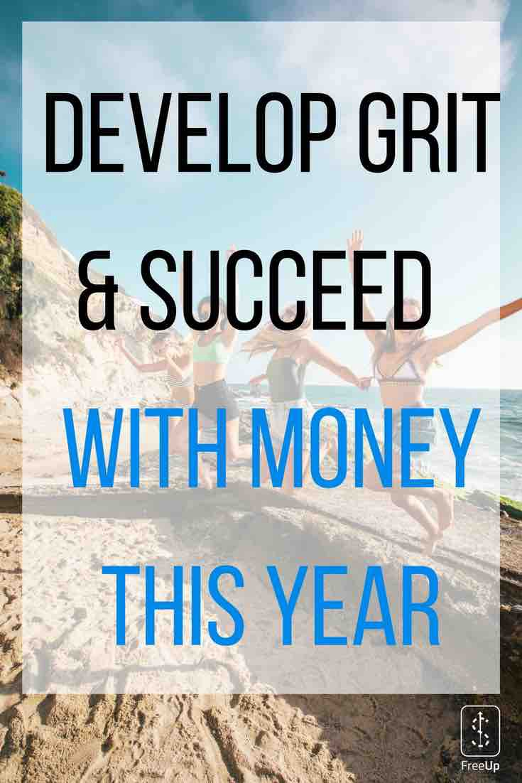 Develop Grit & Succeed With Money This Year