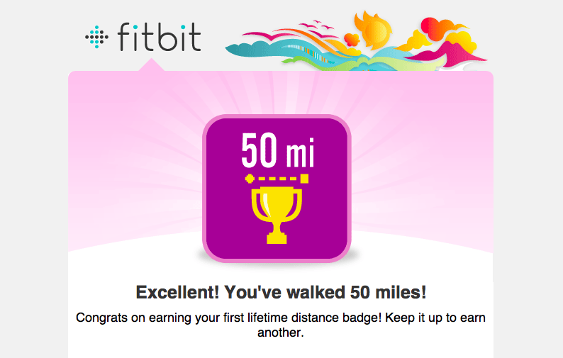 Fitbit sends you a pleasant email.
