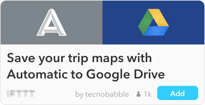 IFTTT Recipe: Save your trip maps with Automatic to Google Drive connects automatic to google-drive
