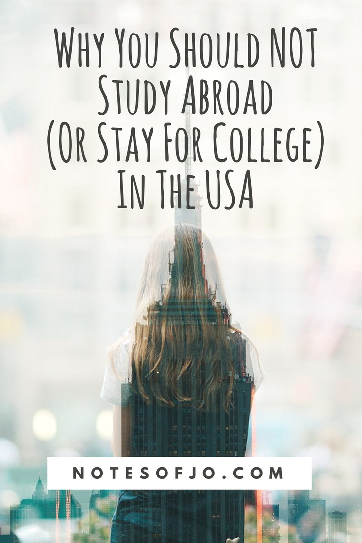 Why You Should NOT Study Abroad (Or Stay For College) In The USA